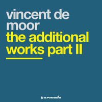 Vincent De Moor - The Additional Works Part II