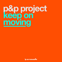 P&P Project - Keep On Moving