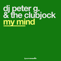 DJ Peter G. & The Clubjock - My Mind