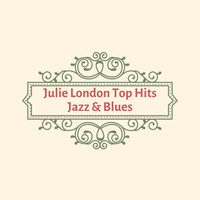 Julie London - Julie London Top Hits Jazz & Blues