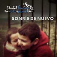 Mikel Renteria & The Walk on Project Band - Sonríe de nuevo