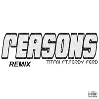 Titan - Reasons (Remix) [feat. Ferdy Ferd] (Explicit)