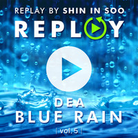 Dea - INS-REPLAY, Vol. 5: Blue Rain
