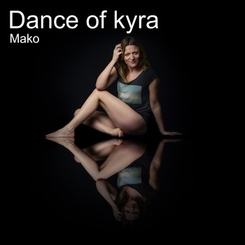 Mako - Dance of Kyra
