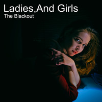 The Blackout - Ladies,And Girls (Explicit)