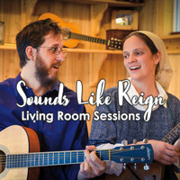 Sounds Like Reign - Living Room Sessions