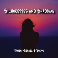 James Michael Stevens - Silhouettes and Shadows - Reflective Piano