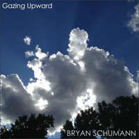 Bryan Schumann - Gazing Upward