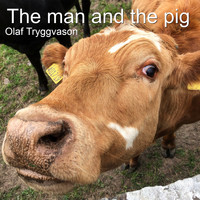Olaf Tryggvason - The Man and the Pig