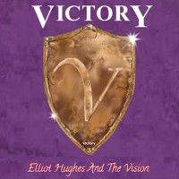 Elliot Hughes and The Vision - Victory