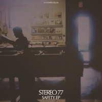 Stereo 77 - Safety EP
