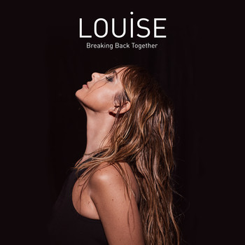 Louise - Breaking Back Together