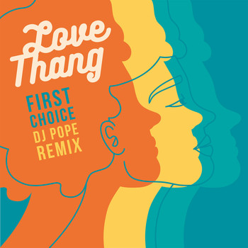 First Choice - Love Thang (DJ Pope Remix)