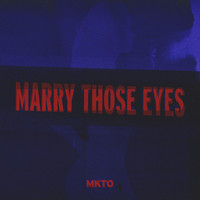 MKTO - Marry Those Eyes