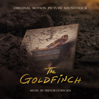 Trevor Gureckis - The Goldfinch (Original Motion Picture Soundtrack)