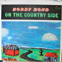 Bobby Bond - On The Country Side