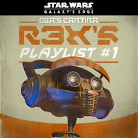 Various Artists - Star Wars: Galaxy's Edge Oga's Cantina: R3X's Playlist #1