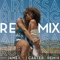 Arlissa - Running (James Carter Remix)