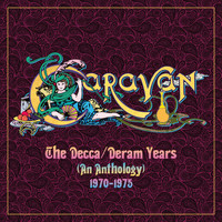 Caravan - The Decca / Deram Years (An Anthology) 1970 - 1975
