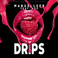 Manuellsen - Drips (Explicit)