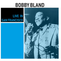 Bobby Bland - Live in San Francisco (Live)
