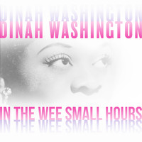 Dinah Washington - In the Wee Small Hours