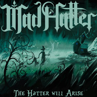 Mad Hatter - The Hatter Will Arise