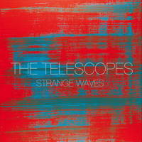 The Telescopes - Strange Waves