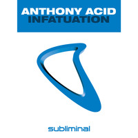 Anthony Acid - Infatuation