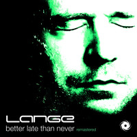 Lange - Better Late Than Never Remastered