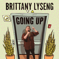 Brittany Lyseng - Going Up (Explicit)