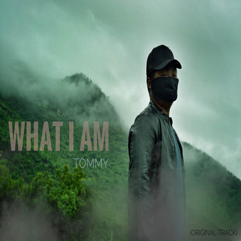 Tommy - What I Am