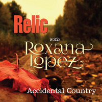 Relic - Accidental Country (feat. Roxana Lopez)