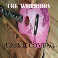 The Warriors - Jesus Is Coming