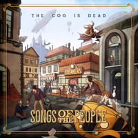 The Cog is Dead - Songs of the People