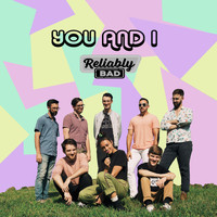 Reliably Bad - You and I