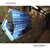 The Suvee Gees - Streets of Kowloon (Song to the World)