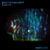 Invisible Movement & Zenter - Another Man (Explicit)