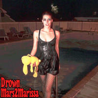 Mars2marissa - Drown (Explicit)