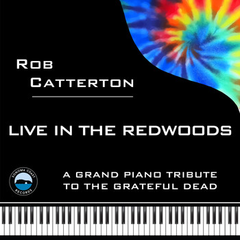 Rob Catterton - Live in the Redwoods: A Grand Piano Tribute to the Grateful Dead