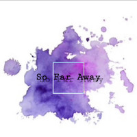 Kaylee Dalian - So Far Away