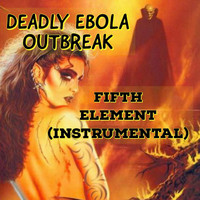 Deadly Ebola Outbreak - Fifth Element (Instrumental)