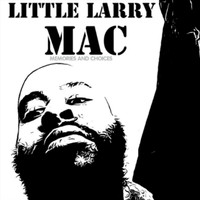 Little Larry - Mac (Explicit)