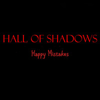 Hall of Shadows - Happy Mistakes (Explicit)