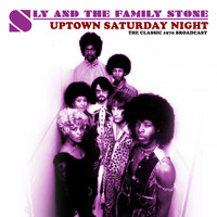 Sly & The Family Stone - Uptown Saturday Night (Live 1970)
