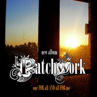 Patchwork - One For All and All For Me (Explicit)