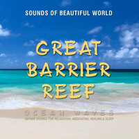 Sounds of Beautiful World - Ocean Waves: Great Barrier Reef (Nature Sounds for Relaxation, Meditation, Healing & Sleep)