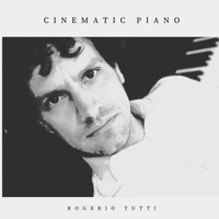 Rogerio Tutti - Cinematic Piano