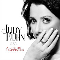 Judy Kuhn - All This Happiness