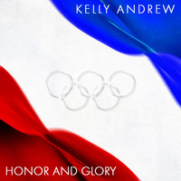 Kelly Andrew - Honor and Glory